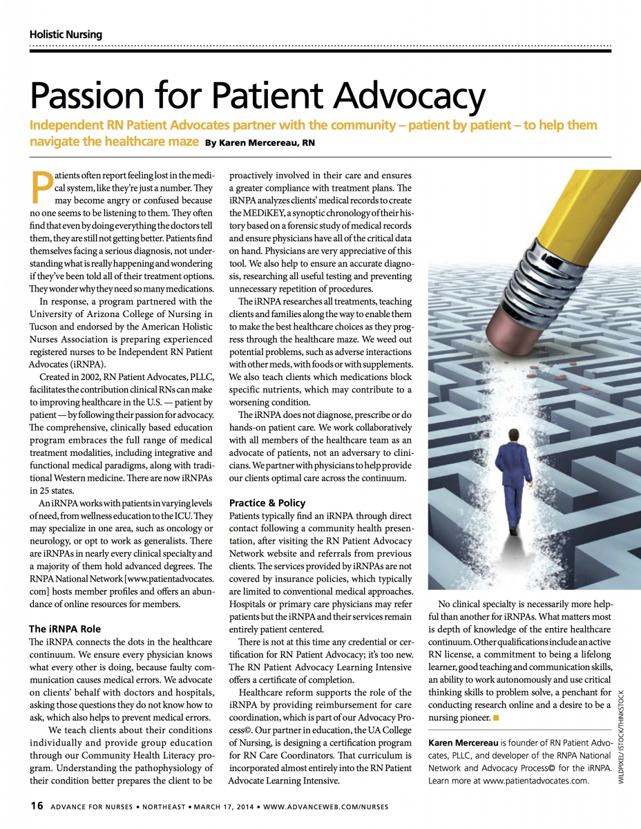 nurses as health advocates Nurses have long been responsible for the practice of patient advocacy -- supporting the interests of another person in law, advocating means pleading.